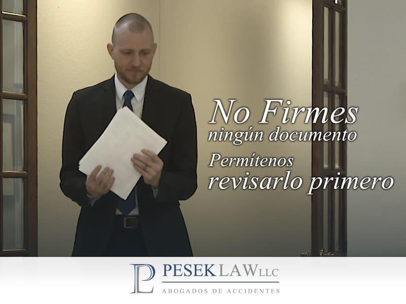No firmes documentos de las compañías de seguro sin consultar con un abogado.